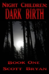Night Children: Dark Birth ebook by Scott Bryan
