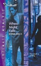 When Night Falls ebook by Jenna Mills
