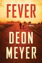 Fever ebook by Deon Meyer, K.L. Seegers