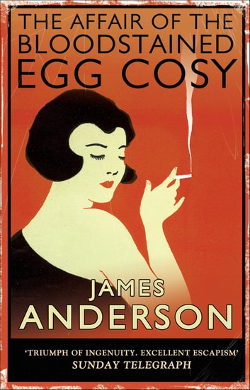 The Affair of the Bloodstained Egg Cosy ebook by James Anderson