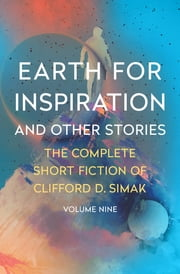 Earth for Inspiration - And Other Stories ebook by Clifford D. Simak, David W. Wixon