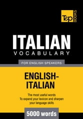 Italian Vocabulary for English Speakers - 5000 Words ebook by Andrey Taranov