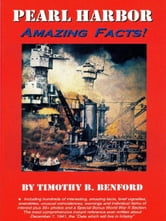 Pearl Harbor Amazing Facts ebook by Benford, Timothy B.