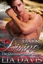 Dark Divine ebook by Lia Davis