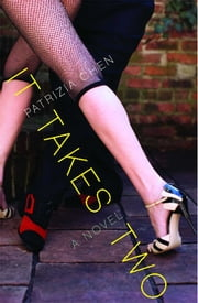 It Takes Two - A Novel ebook by Patrizia Chen