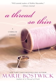 A Thread So Thin ebook by Marie Bostwick