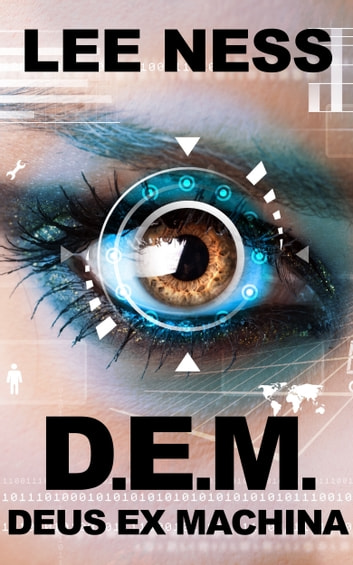 D.E.M.: Deus Ex Machina ebook by Lee Ness