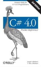 C# 4.0 Pocket Reference ebook by Joseph Albahari,Ben Albahari