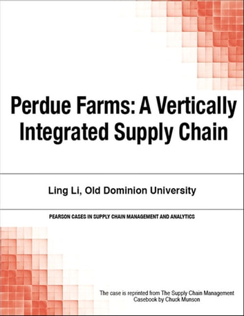 Perdue Farms - A Vertically Integrated Supply Chain ebook by Chuck Munson