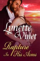Rapture in His Arms ebook by Lynette Vinet