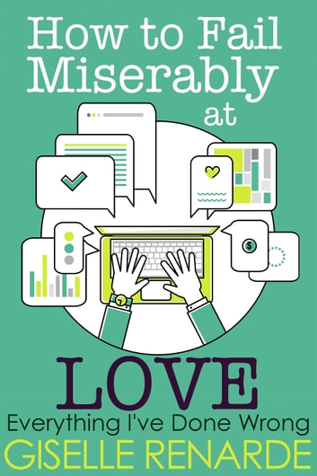 How to Fail Miserably at Love ebook by Giselle Renarde