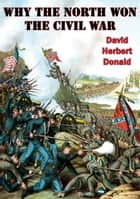 Why The North Won The Civil War ebook by David Herbert Donald