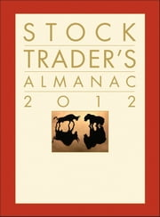 Stock Trader's Almanac 2012 ebook by Yale Hirsch,Jeffrey A. Hirsch
