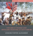 Battles & Leaders of the Civil War: The Great Charge and Artillery Fighting at Gettysburg