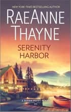 Serenity Harbor - A Clean & Wholesome Romance ebook by RaeAnne Thayne