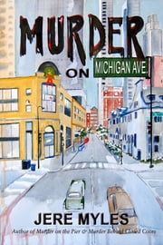 Murder on Michigan Avenue ebook by Jere Myles
