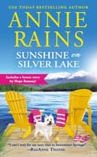 Sunshine on Silver Lake - Includes a bonus novella ebook by Annie Rains