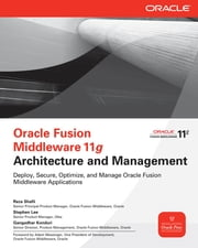 Oracle Fusion Middleware 11g Architecture and Management ebook by Reza Shafii,Stephen Lee,Gangadhar Konduri