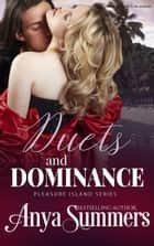 Duets and Dominance ebook by Anya Summers
