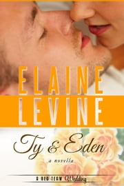 Ty and Eden: A Red Team Wedding Novella ebook by Elaine Levine
