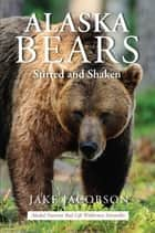 Alaska Bears - Shaken and Stirred ebook by Jake Jacobson