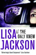 If She Only Knew eBook by Lisa Jackson