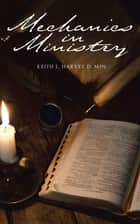Mechanics in Ministry ebook by Keith L. Harvey DMin