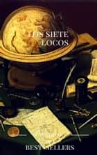 los siete locos ebook by roberto arlt