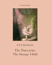 The Nutcracker ebook by E T A Hoffman,Anthea Bell