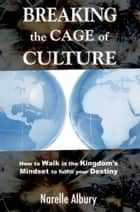 Breaking the Cage of Culture ebook by Narelle Albury