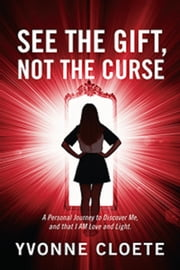 See The Gift, Not The Curse ebook by Yvonne Cloete