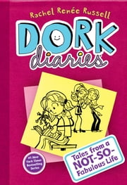 Dork Diaries 1 - Tales from a Not-So-Fabulous Life ebook by Rachel Renée Russell,Rachel Renée Russell