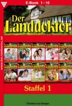 Der Landdoktor Staffel 1 - Arztroman - E-Book 1-10 ebook by Christine von Bergen