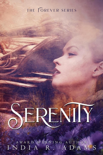 Serenity - Forever, #1 ebook by India R Adams