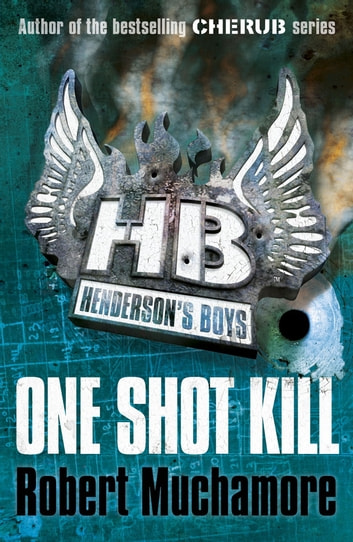 Henderson's Boys: One Shot Kill - Book 6 ebook by Robert Muchamore