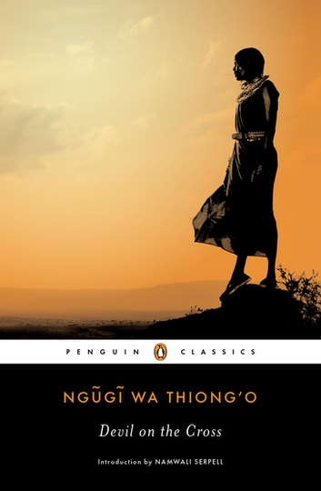 Devil on the Cross ebook by Ngugi wa Thiong'o,Chinua Achebe