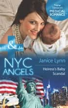 Nyc Angels - Heiress's Baby Scandal ebook by Janice Lynn