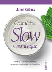 Cósmetica slow ebook by Julien Kailbeck