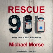 Rescue 911 - Tales from a First Responder audiobook by Michael Morse