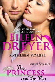 The Princess and the Pea (Korbel Classic Romance Humorous Series, Book 4) ebook by Eileen Dreyer