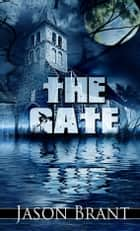 The Gate ebook by Jason Brant