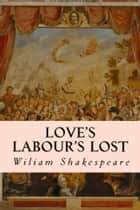 Love's Labour's Lost ebook by Wiliam Shakespeare