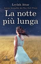 La notte più lunga ebook by Leylah Attar