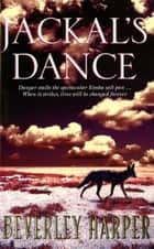 Jackal's Dance ebook by Beverley Harper