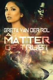 A Matter of Trust ebook by Greta van der Rol