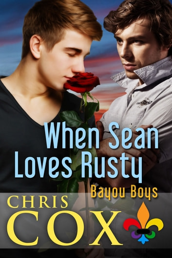 When Sean Loves Rusty ebook by Chris Cox