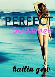 Perfect Summer (Loving Summer Series #2) ebook by Kailin Gow