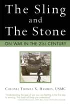 The Sling and the Stone ebook by Colonel Thomas X. Hammes, USMC