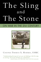 The Sling and the Stone - On War in the 21st Century ebook by Colonel Thomas X. Hammes, USMC
