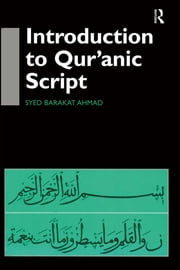 Introduction to Qur'anic Script ebook by Syed Barakat Ahmad